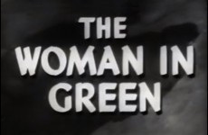 Sherlock Holmes and the Woman in Green (1945)
