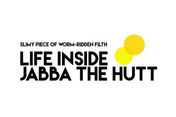 Slimy Piece of Worm-Ridden Filth – Life Inside Jabba the Hutt (2015)